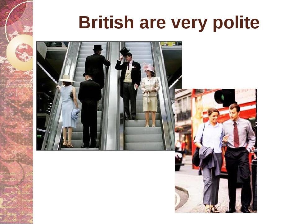 British are very polite