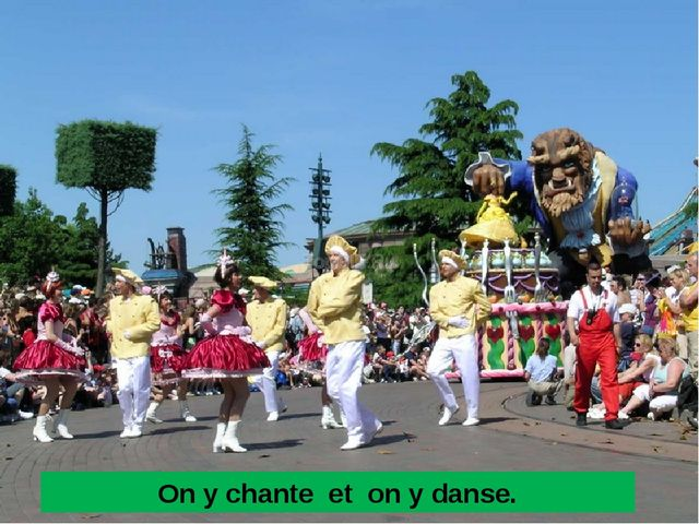 On y chante et on y danse.