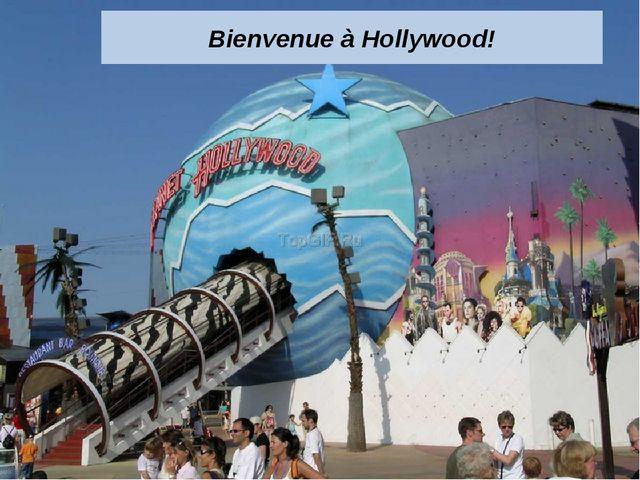 Bienvenue à Hollywood!