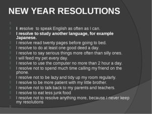 NEW YEAR RESOLUTIONS  I resolve to speak English as often as I can. I resolv