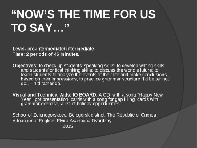 """""""NOW'S THE TIME FOR US TO SAY…""""  Level- pre-intermediate\ intermediate Time:..."""