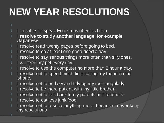 NEW YEAR RESOLUTIONS  I resolve to speak English as often as I can. I resolv...