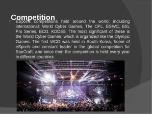Competition    ESports competitions held around the world, including interna