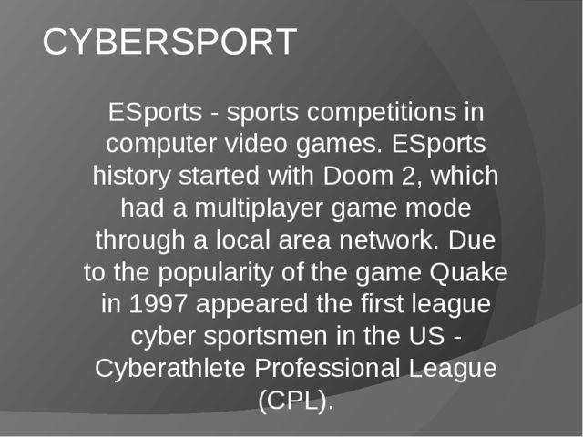 CYBERSPORT  ESports - sports competitions in computer video games. ESports h...