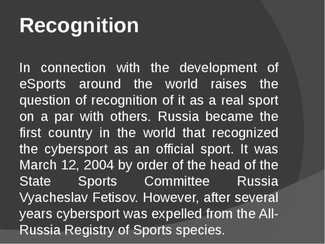 Recognition   In connection with the development of eSports around the world...