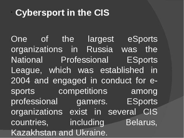 Cybersport in the CIS One of the largest eSports organizations in Russia was...