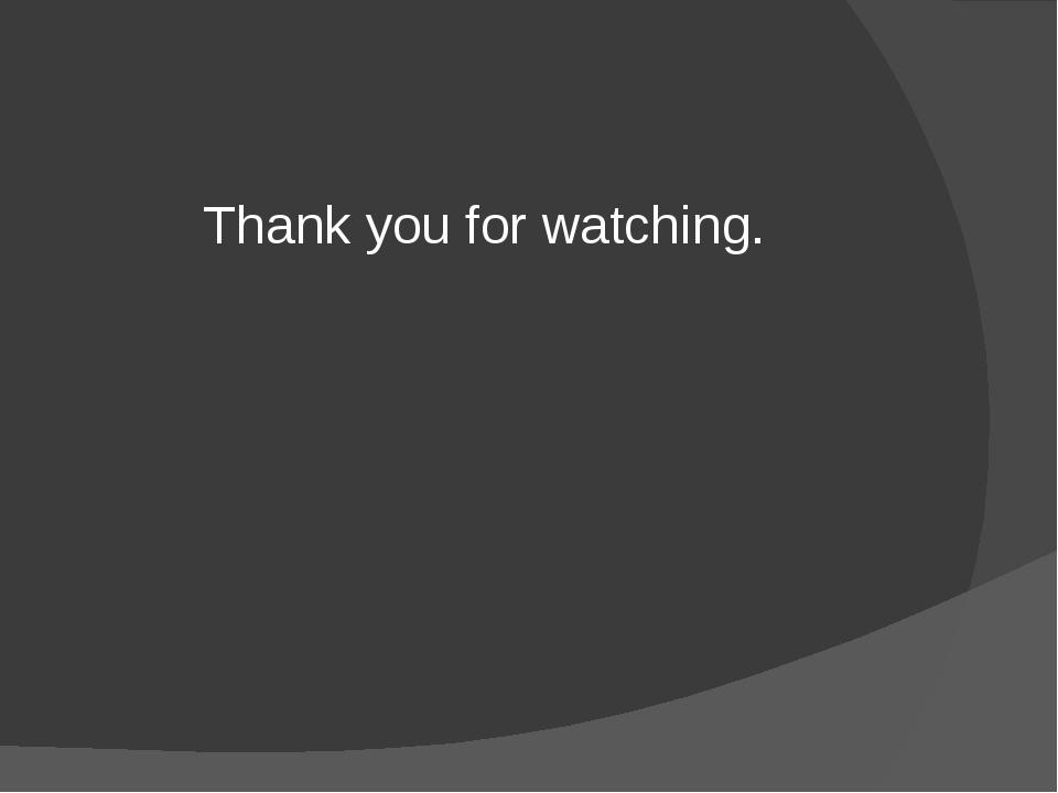 Thank you for watching. Thank you for watching.