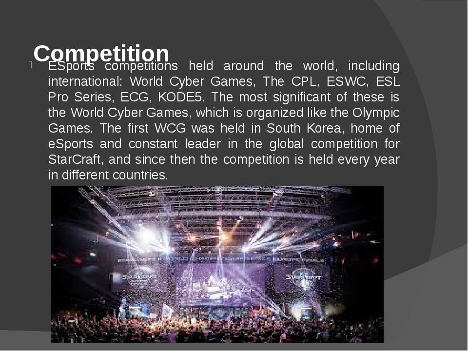 Competition    ESports competitions held around the world, including interna...