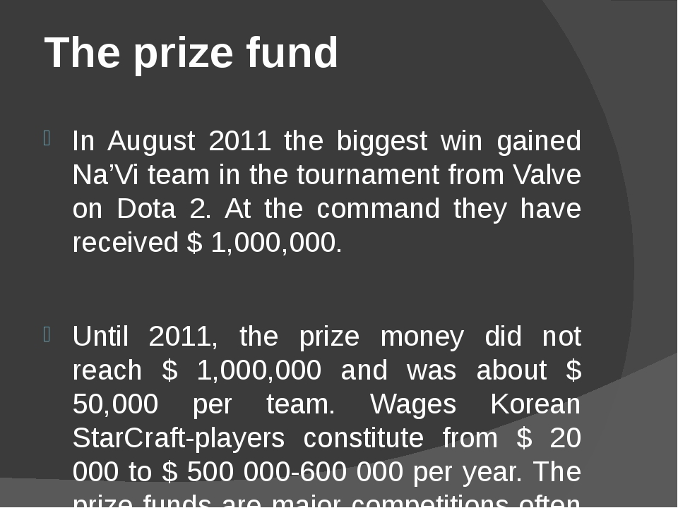 The prize fund   In August 2011 the biggest win gained Na'Vi team in the tou...