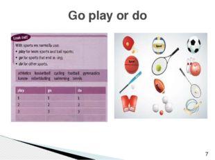 Go play or do