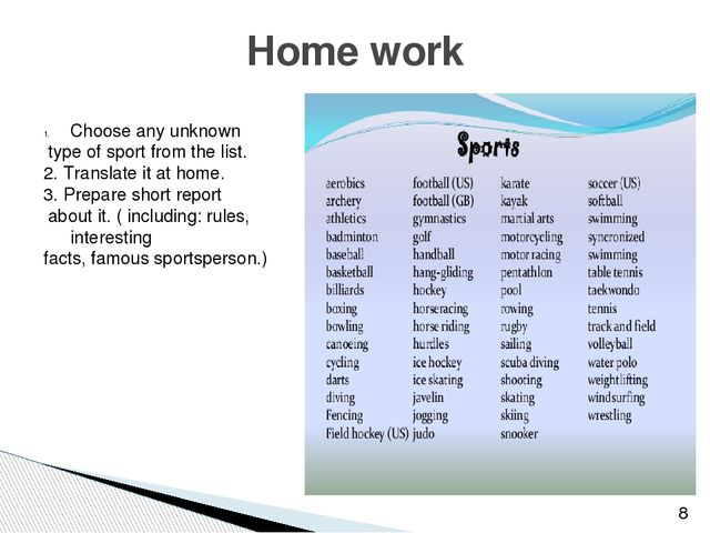 Home work Choose any unknown type of sport from the list. 2. Translate it at...