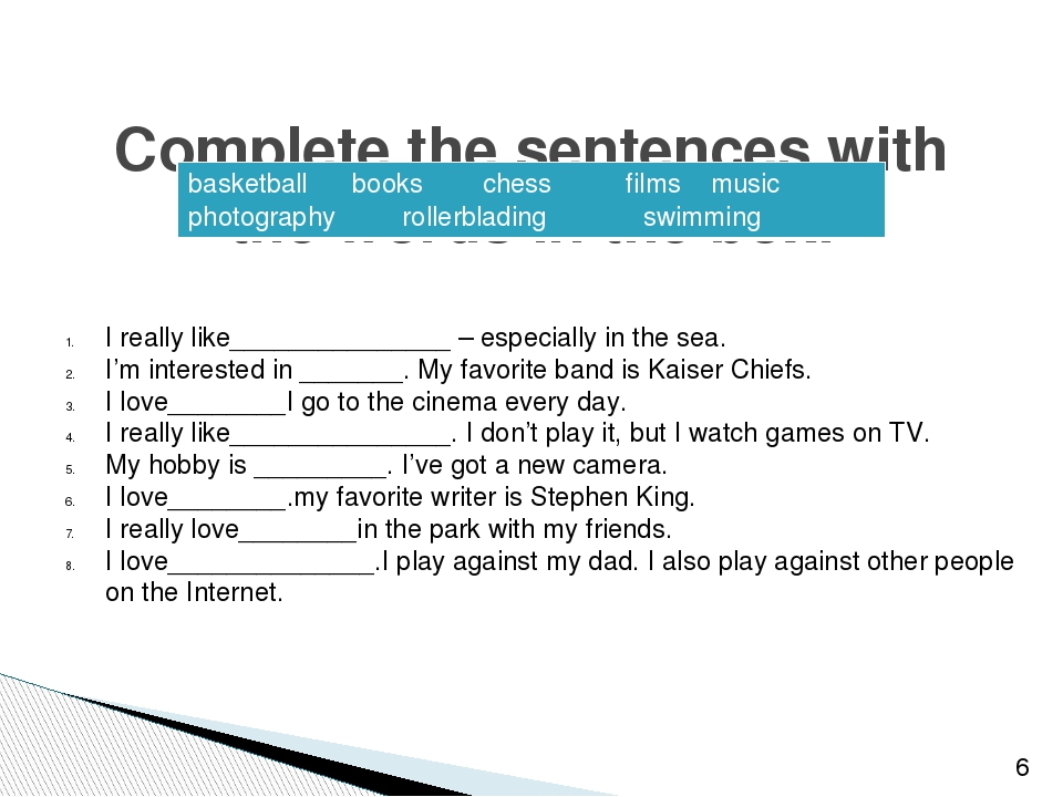 Complete the sentences with the words in the box. I really like_____________...