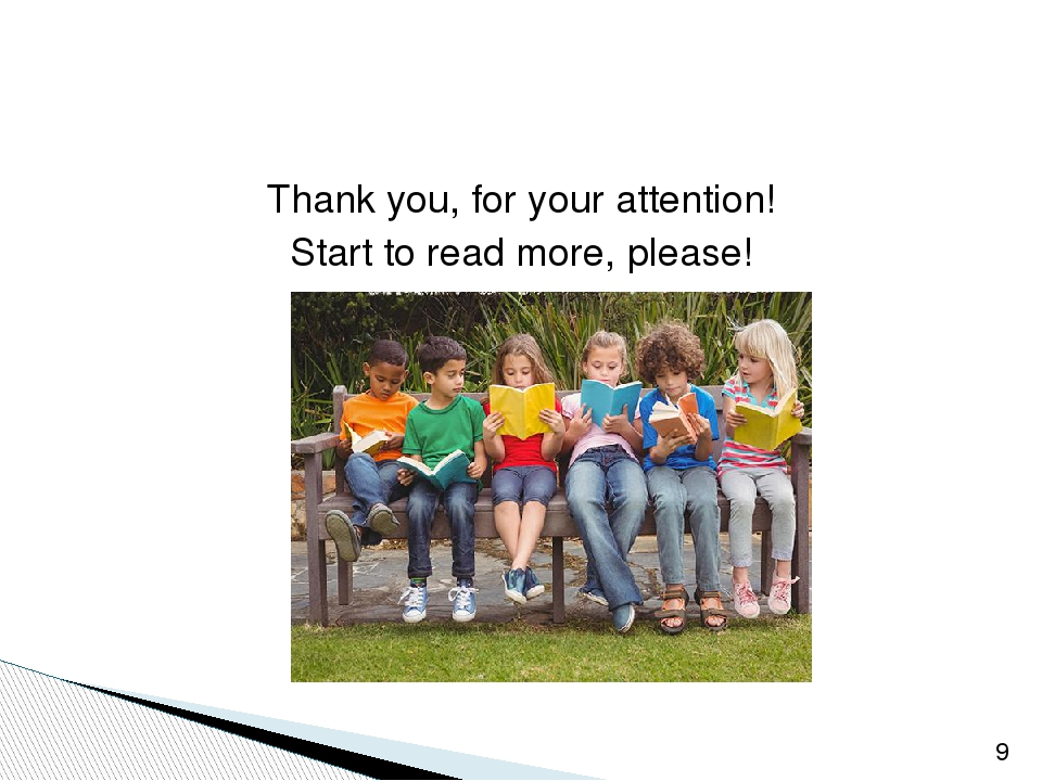 Thank you, for your attention! Start to read more, please!