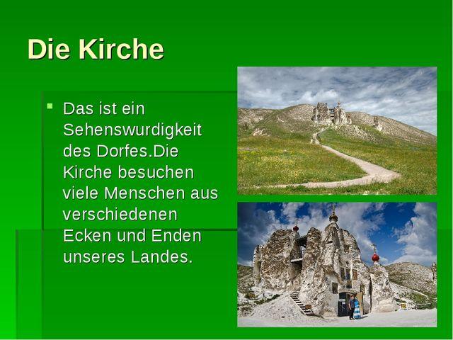 Die Kirche Das ist ein Sehenswurdigkeit des Dorfes.Die Kirche besuchen viele...