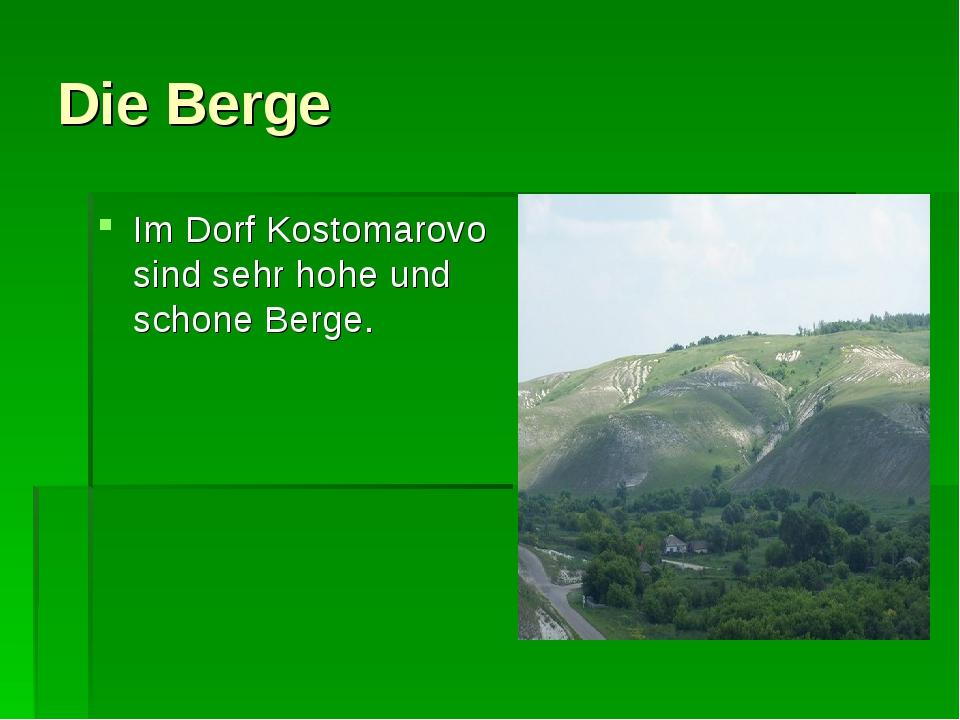 Die Berge Im Dorf Kostomarovo sind sehr hohe und schone Berge.
