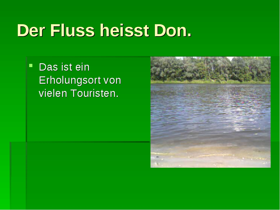 Der Fluss heisst Don. Das ist ein Erholungsort von vielen Touristen.