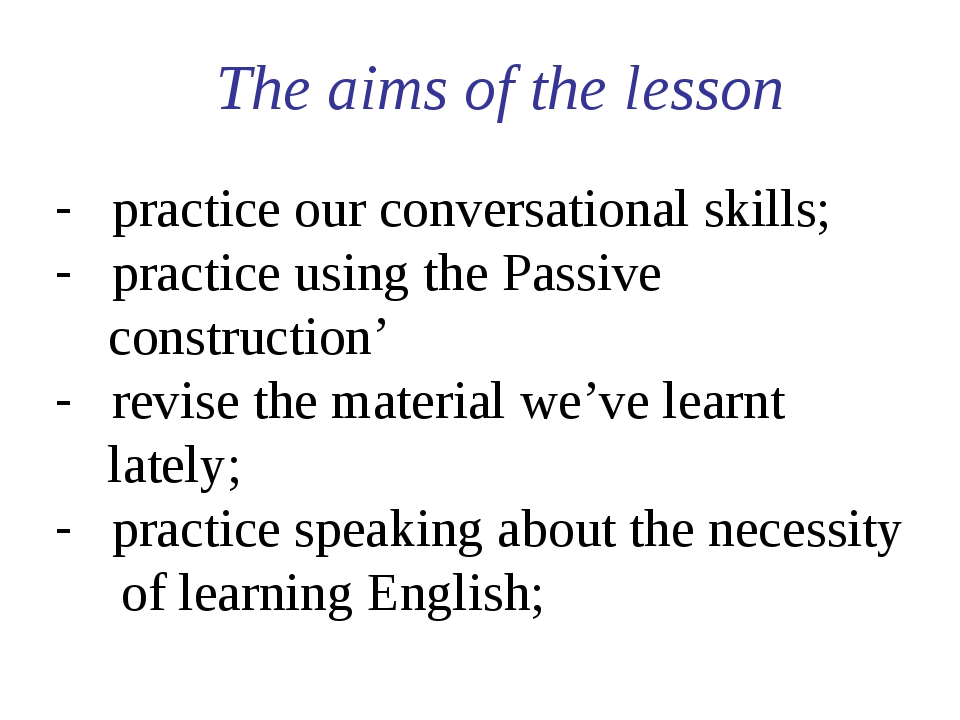 The aims of the lesson practice our conversational skills; practice using th...