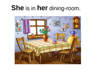 She is in her dining-room.