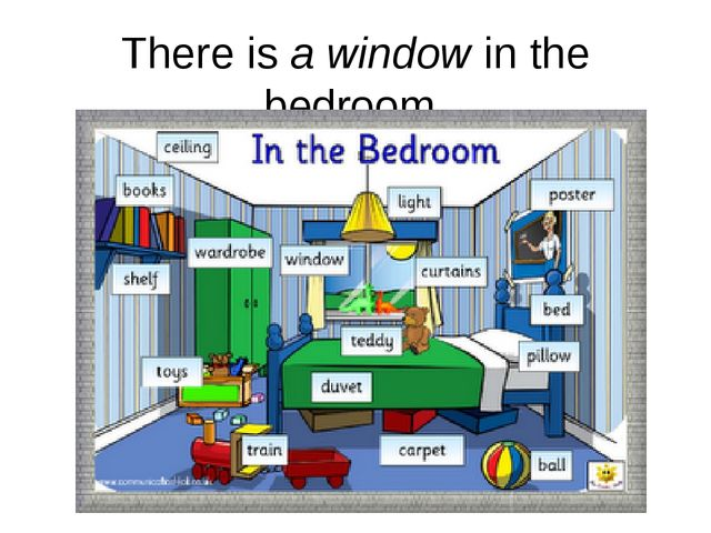 There is a window in the bedroom.