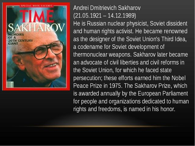 Andrei Dmitrievich Sakharov (21.05.1921 – 14.12.1989) He is Russian nuclear p...