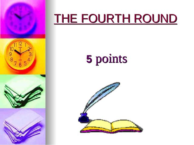 THE FOURTH ROUND 5 points