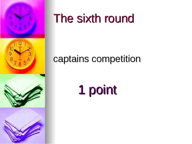 The sixth round captains competition 1 point