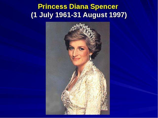 Princess Diana Spencer (1 July 1961-31 August 1997)
