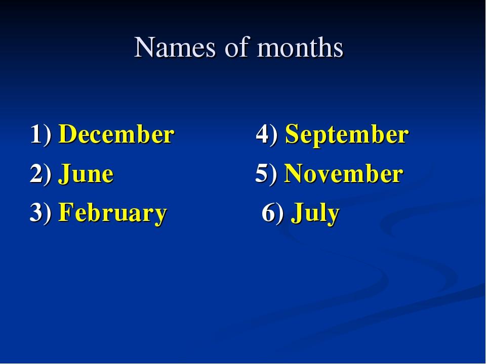 Names of months 1) December 4) September 2) June 5) November 3) February 6) J...