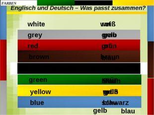 Englisch und Deutsch – Was passt zusammen? gelb braun weiß rot grün grau schw