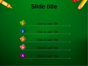 Slide title Click to add Title 4 Click to add Title 1 Click to add Title 2 Cl