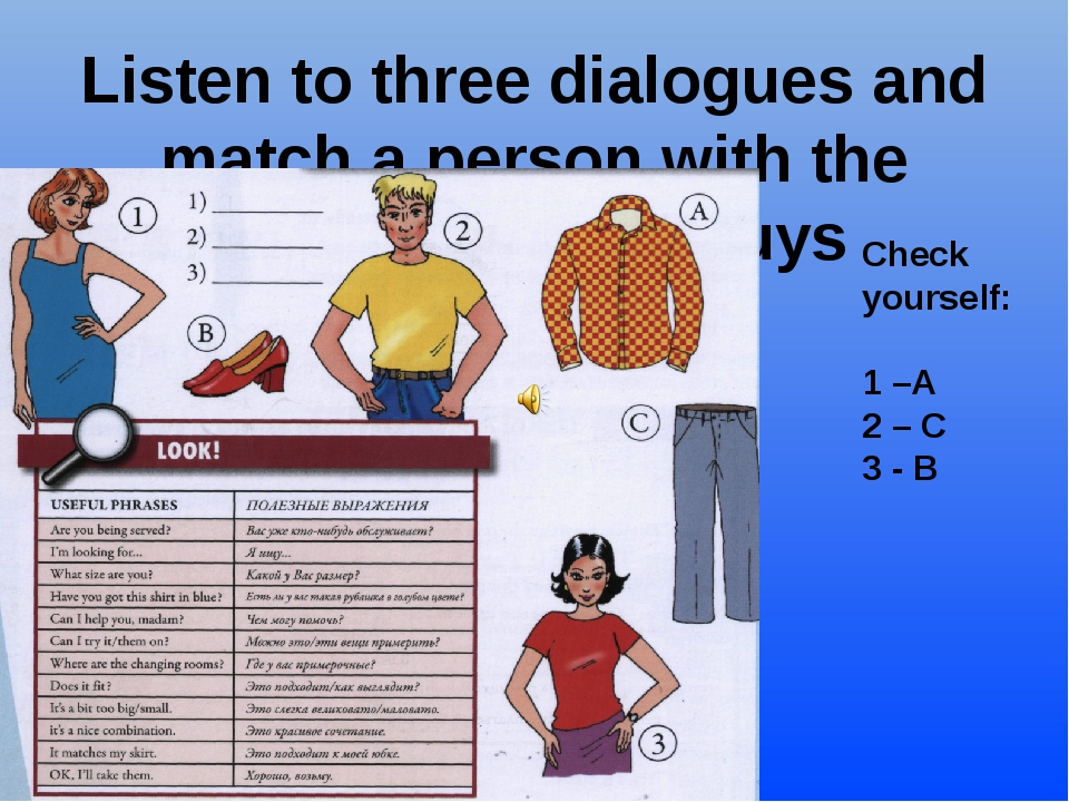 Listen to three dialogues and match a person with the clothes he/she buys Che...