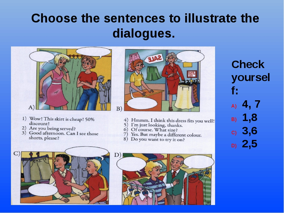 Choose the sentences to illustrate the dialogues. Check yourself: 4, 7 1,8 3,...
