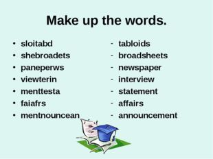 Make up the words. sloitabd shebroadets paneperws viewterin menttesta faiafrs