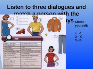 Listen to three dialogues and match a person with the clothes he/she buys Che