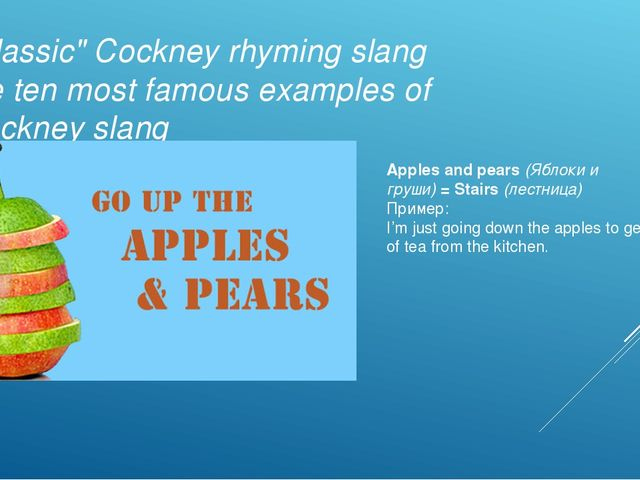"""Classic"" Cockney rhyming slang the ten most famous examples of Cockney slang..."