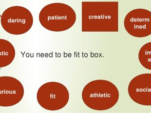 You need to be fit to box. artistic creative daring fit patient athletic soci
