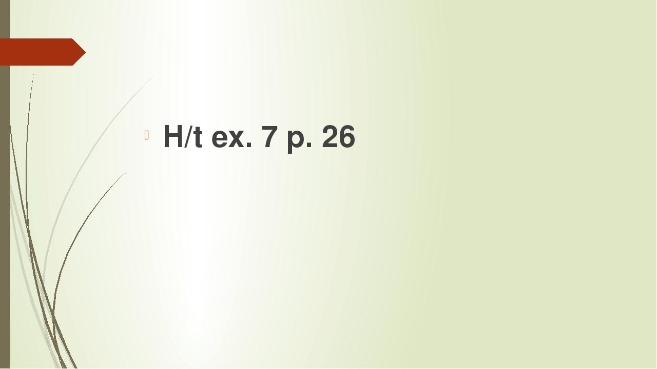 H/t ex. 7 p. 26