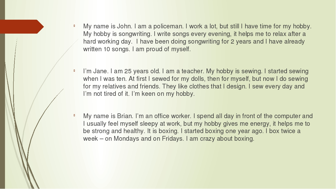 My name is John. I am a policeman. I work a lot, but still I have time for m...