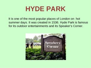 HYDE PARK It is one of the most popular places of London on hot summer days.