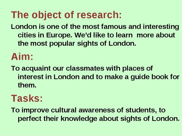 The object of research: London is one of the most famous and interesting citi...