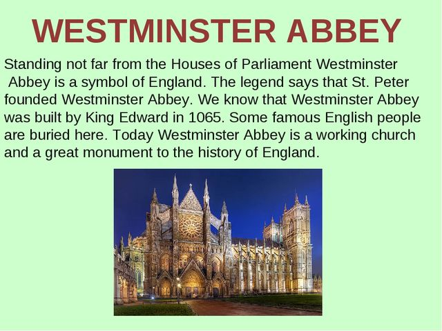 Standing not far from the Houses of Parliament Westminster Abbey is a symbol...