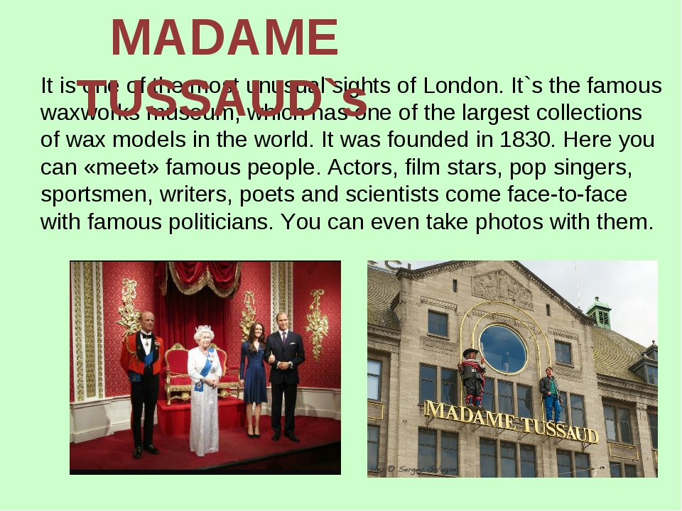 It is one of the most unusual sights of London. It`s the famous waxworks muse...