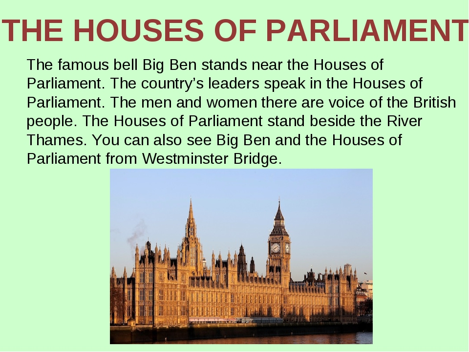The famous bell Big Ben stands near the Houses of Parliament. The country's l...
