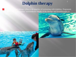 Dolphin assisted therapy's agenda is to help people with autism, Down syndro