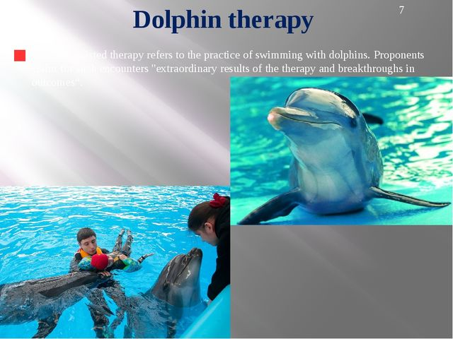Dolphin assisted therapy's agenda is to help people with autism, Down syndro...