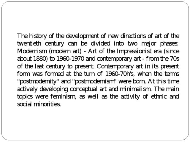 The history of the development of new directions of art of the twentieth cen...