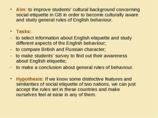 Aim: to improve students' cultural background concerning social etiquette in