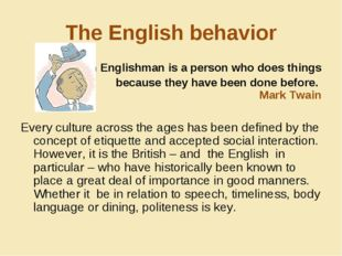 The English behavior An Englishman is a person who does things because they h