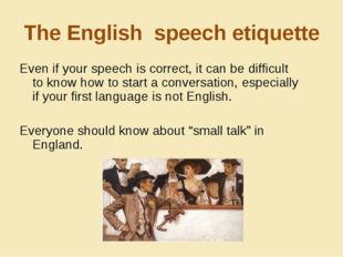 The English speech etiquette Even if your speech is correct, it can be diffic