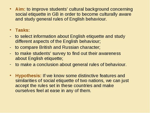 Aim: to improve students' cultural background concerning social etiquette in...